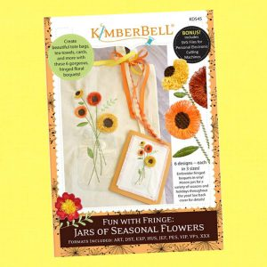 Fun with Fringe - Jars of Seasonal Flowers by Kimberbell KD545