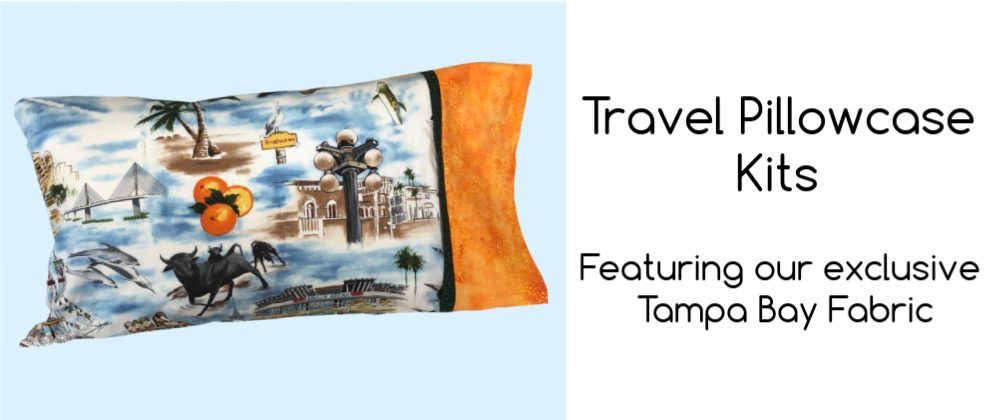 Travel Pillowcase Kit featuring exclusive Tampa Bay Fabric at Keep Me In Stitches