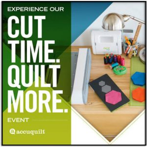 Accuquilt Cut Time Quilt More Virtual Event, Tampa/Largo