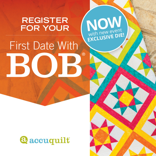 Accuquilt Event: First Date with Bob class at Keep Me In Stitches