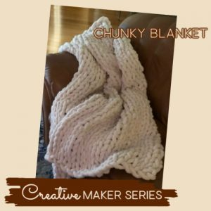 Creative Maker Series Chunky Blanket at Keep Me in Stitches