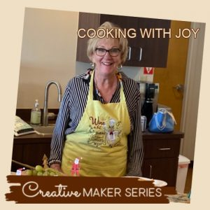 Creative Makers Series Cooking with Joy