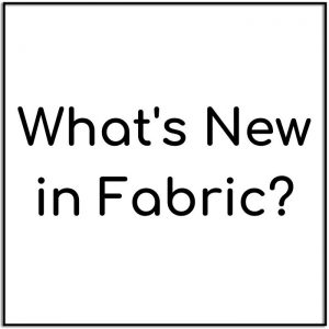 What's New-Fabric?